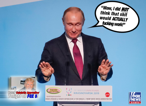 Putin I DId Not Think That Trump Shit Would Actually Work